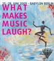 What Makes Music Laugh | Konzerte-Filme-Gespräche in Berlin